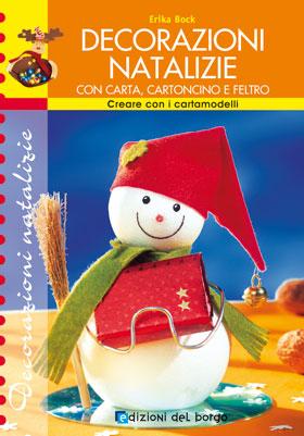 Edizioni del borgo decorazioni natalizie con carta cartoncino e feltro - Decorazioni natalizie carta ...