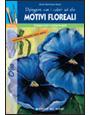 Dipingere con i colori ad olio - Motivi floreali