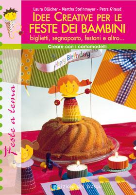 Idee Creative per le feste dei bambini<br />(biglietti, segnaposto, festoni e altro...)
