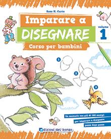 Imparare a disegnare - Corso per bambini volume 1