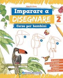 Imparare a disegnare - Corso per bambini volume 2