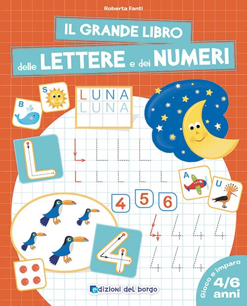 Il grande libro delle lettere e dei numeri