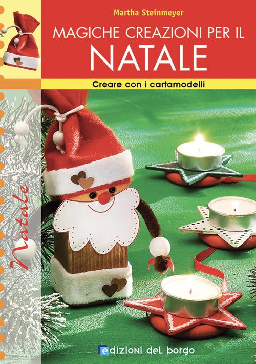 Magiche creazioni per il Natale