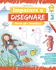 Imparare a disegnare - Corso per bambini volume 3