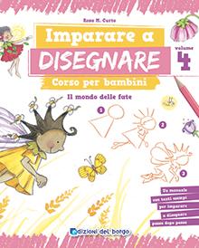 Imparare a disegnare - Corso per bambini volume 4