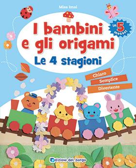 I bambini e gli origami<br />Le 4 stagioni