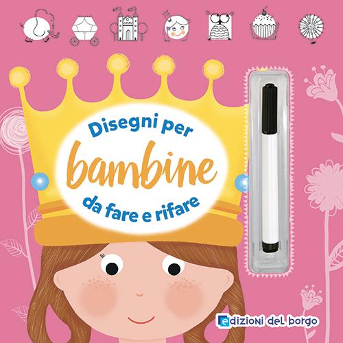 Edizioni Del Borgo Casa Editrice Italiana Disegni Per Bambine Da