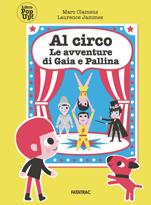 Al circo - Le avventure di Gaia e Pallina