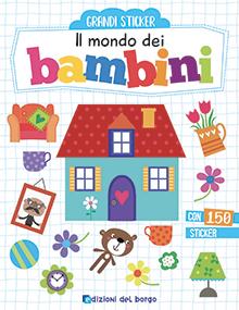 Grandi stickers - Il mondo dei bambini