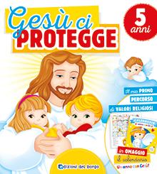 Gesù ci protegge - 5 anni